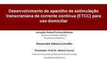 Desenvolvimento de aparato de estimulação transcraniana de corrente contínua (ETCC) para uso domiciliar
