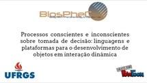 Processos conscientes e inconscientes sobre tomada de decisão: linguagens e  plataformas para o desenvolvimento de objetos em interação dinâmica