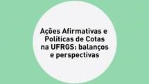 Ações afirmativas e política de cotas na UFRGS (Parte I)