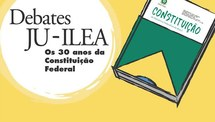 Os 30 anos da Constituição Federal - Debate JU/ILEA
