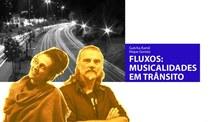 Fluxos: Musicalidades em Trânsito