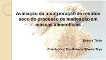 Avaliação da incorporação de resíduo seco do processo de malteação em massas alimentícias