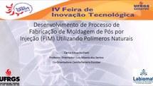 Desenvolvimento de Processo de Fabricação de Moldagem de Pós por Injeção (PIM) Utilizando Polímeros Naturais