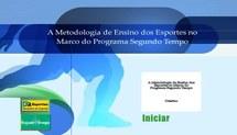 Capacitação dos Coordenadores de Núcleo do Programa Segundo Tempo (2008) - A Metodologia de Ensino dos Esportes no Marco do Programa Segundo Tempo - 1