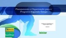 Capacitação dos Coordenadores de Núcleo do Programa Segundo Tempo (2008) - Planejamento e Organização para o Programa Segundo Tempo - 1