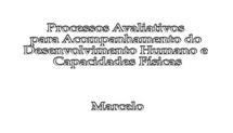Capacitação dos Coordenadores de Núcleo do Programa Segundo Tempo (2008) - Processos Avaliativos para o acompanhamento do Desenvolvimento Humano e Capacidades Físicas - 2