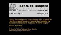 Novas modalidades de extroversão para a Internet de coleções etnográficas sobre memória do trabalho no contexto metropolitano da cidade de Porto Alegre