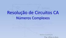 Resolução de Circuitos CA - Números Complexos