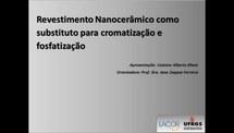 Revestimento Nanocerâmico Como Substituição a Cromatização e a Fosfatização
