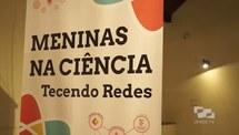 Exposição Meninas na Ciência - Tecendo Redes